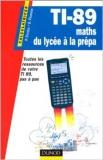 TI 89 maths du lycée à la prépa
