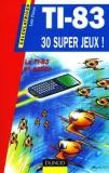 TI-83 30 Super jeux !