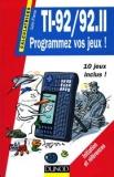 TI-92/92.II Programmez vos jeux